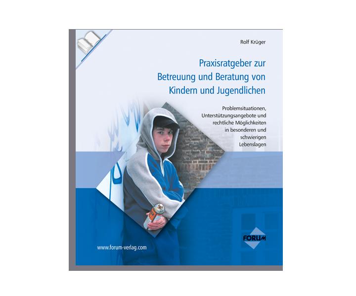 Praxisratgeber zur Betreuung und Beratung von Kindern und Jugendlichen