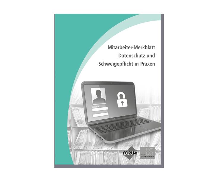 Mitarbeiter-Merkblatt Datenschutz und Schweigepflicht in Praxen