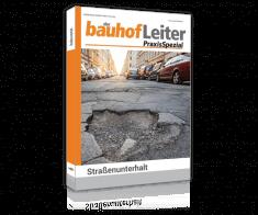 bauhofLeiter-PraxisSpezial: Straßenunterhalt