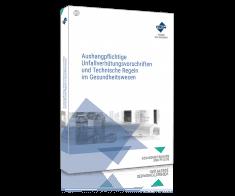Aushangpflichtige Unfallverhütungsvorschriften und Technische Regeln im Gesundheitswesen